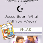 Islamic Adaptation supplement for the Jesse Bear, What Will You Wear? Before Five in a Row lesson