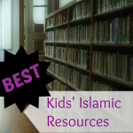 Best Kids Islamic Resources