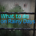 What to Do on Rainy (or Snowy) Days