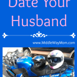 Date Your Husband - www.MiddleWayMom.com