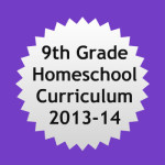 2013-14 9th Grade Homeschool Curriculum