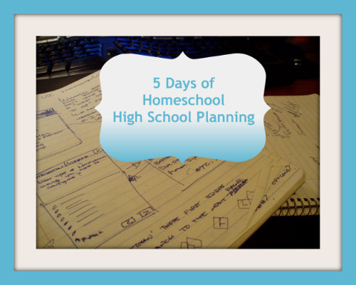 5 Days of Homeschool High School Planning