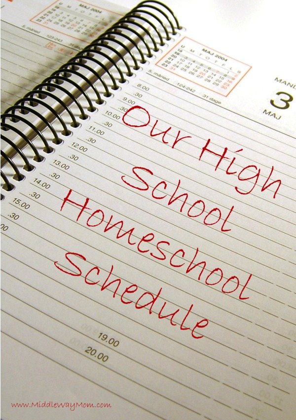 Our High School Homeschool Schedule - www.MiddleWayMom.com