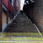 Keep Teens Motivated