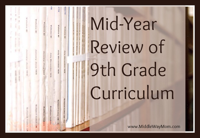 Mid-Year Review of 9th Grade Curriculum - www.MiddleWayMom.com