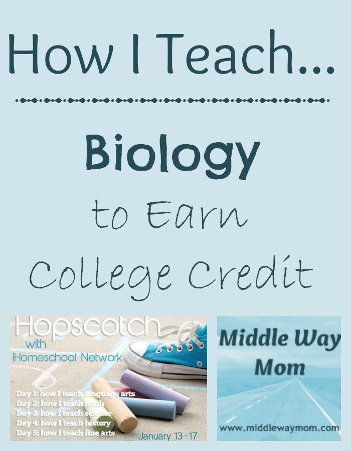 How I Teach Biology to Earn College Credit - www.MiddleWayMom.com