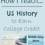 How I Teach US History to Earn College Credit - www.MiddleWayMom.com