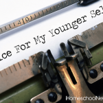 Homeschool Advice to My Younger Self