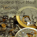 Guard Your Most Precious Commodity
