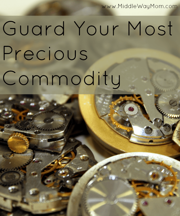Guard Your Most Precious Commodity - www.MiddleWayMom.com