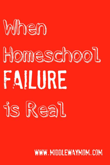 When Homeschool Failure is Real - www.MiddleWayMom.com