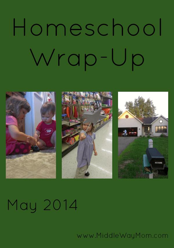 May Homeschool Wrap-Up - www.MiddleWayMom.com