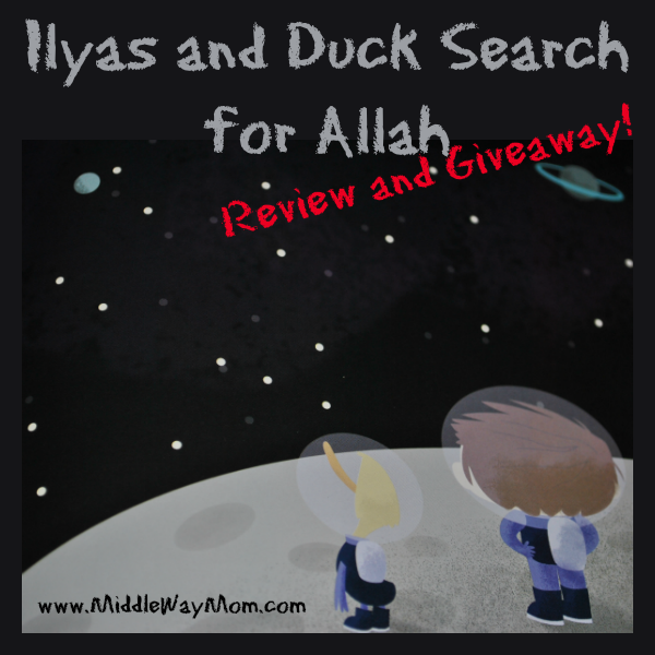 Ilyas and Duck Search for Allah: Review and Giveaway! - www.MiddleWayMom.com