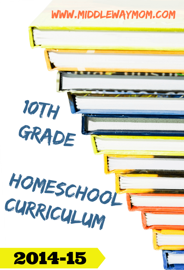 10th Grade Homeschool High School Curriculum - www.MiddleWayMom.com