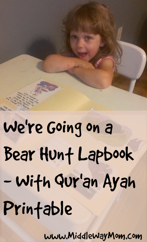 Before Five in a Row book, We're Going on a Bear Hunt, with lapbook, and Qur'an ayah printable! - www.MiddleWayMom.com