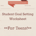 Student Goal Setting Worksheet – For Teens!