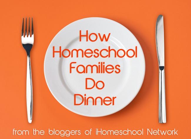 How Homeschool Families Do Dinner
