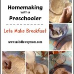 Homemaking with a Preschooler - Cooking with Kids!