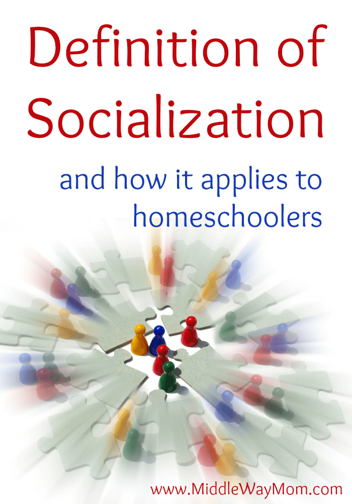 What is our socialization definition, and what does that mean for homeschoolers? How does it apply?