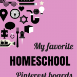 My Favorite Homeschool Pinterest Boards