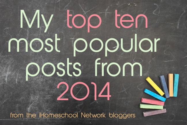 iHomeschool Network's top 10 posts from 2014! The best posts by the best homeschool bloggers!