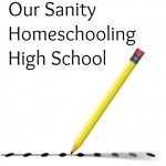 Homeschooling high school can be a lot of goals and checkboxes. How do we keep our sanity amidst it all?