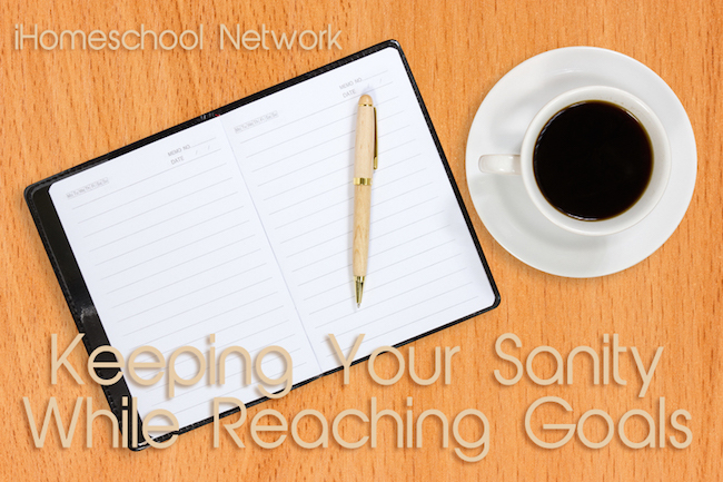 iHomeschool Network bloggers talk about how they keep their sanity and reach their goals!