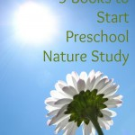 5 Books to Start Preschool Nature Study