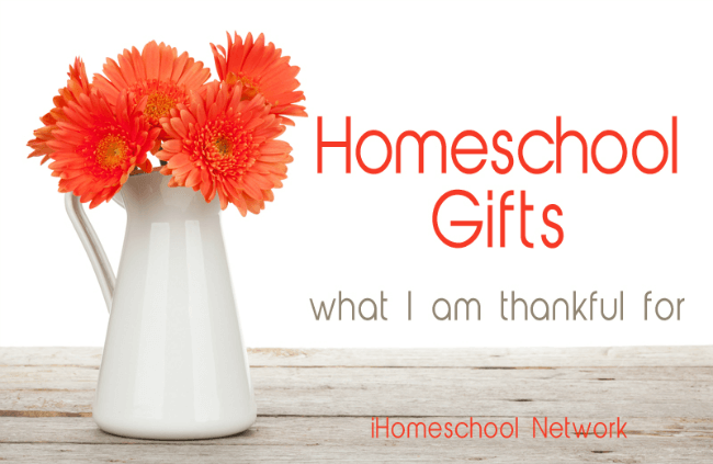 Homeschool Gifts: What I Am Thankful For