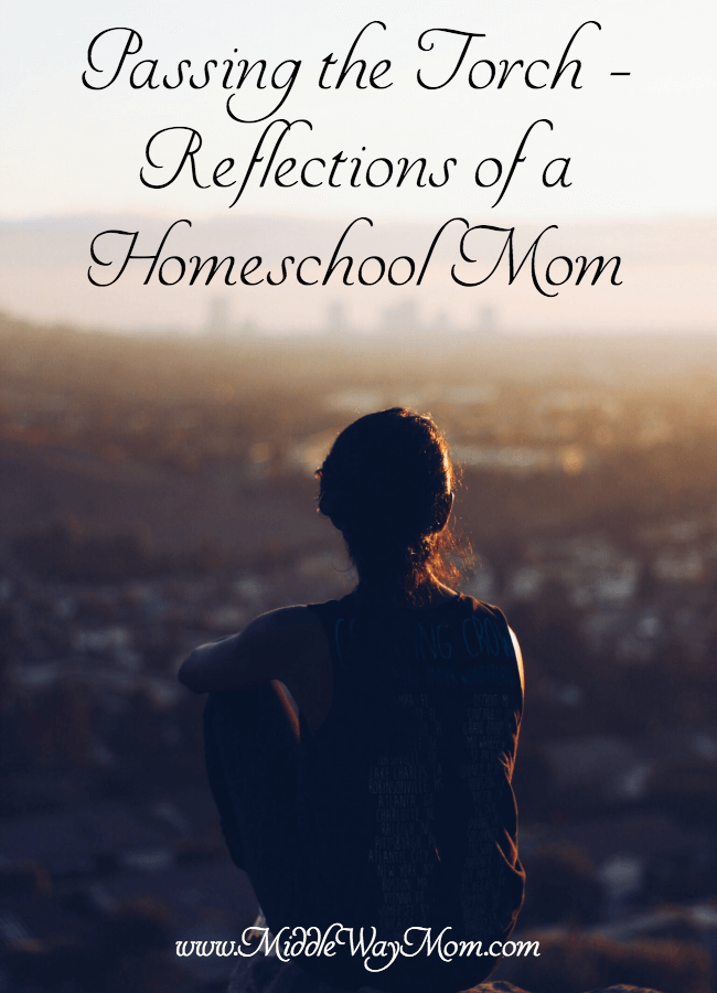 Reflections from a homeschool Mom as she passes the torch to the next step - college