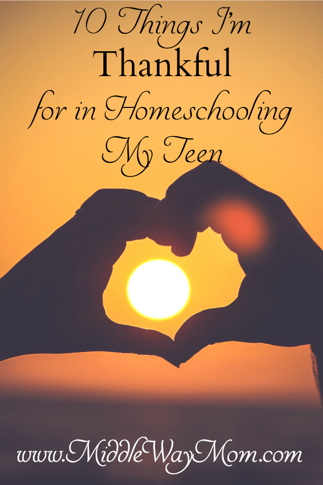 10 Things I'm Thankful for in Homeschooling High School