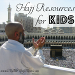 Hajj lapbooks, printables, coloring book, movies, and activities for kids of all ages!