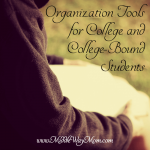 College and College-Bound Organization Tools, for homeschool or traditionally schooled students!