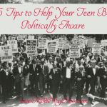 5 Tips to Help Your Teen Be Politically Aware