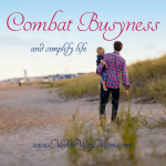 Combat Busyness and Simplify Life