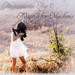 Charlotte Mason List of Attainments, for Muslims: Age 6