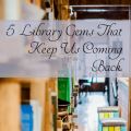 Do you use all the features of your library? Here we're sharing our 5 favorite amenities that benefit our family.