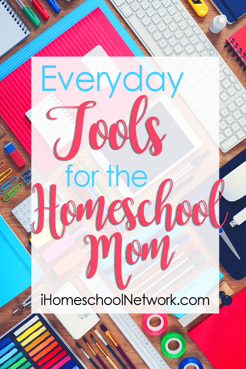 Everyday tools for homeschool moms