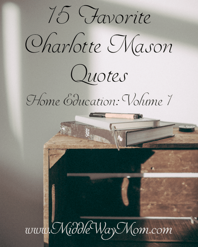 Charlotte Mason quotes for parenting and homeschooling encouragement