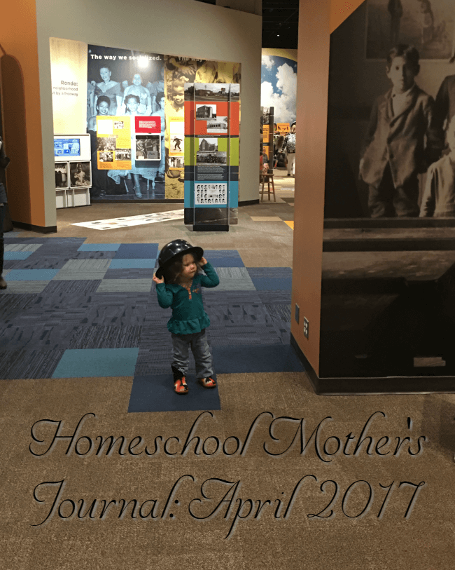 Homeschool Mother's Journal: April 2017
