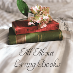 All about living books for a Muslim's Charlotte Mason education