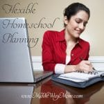 Flexible Homeschool Planning