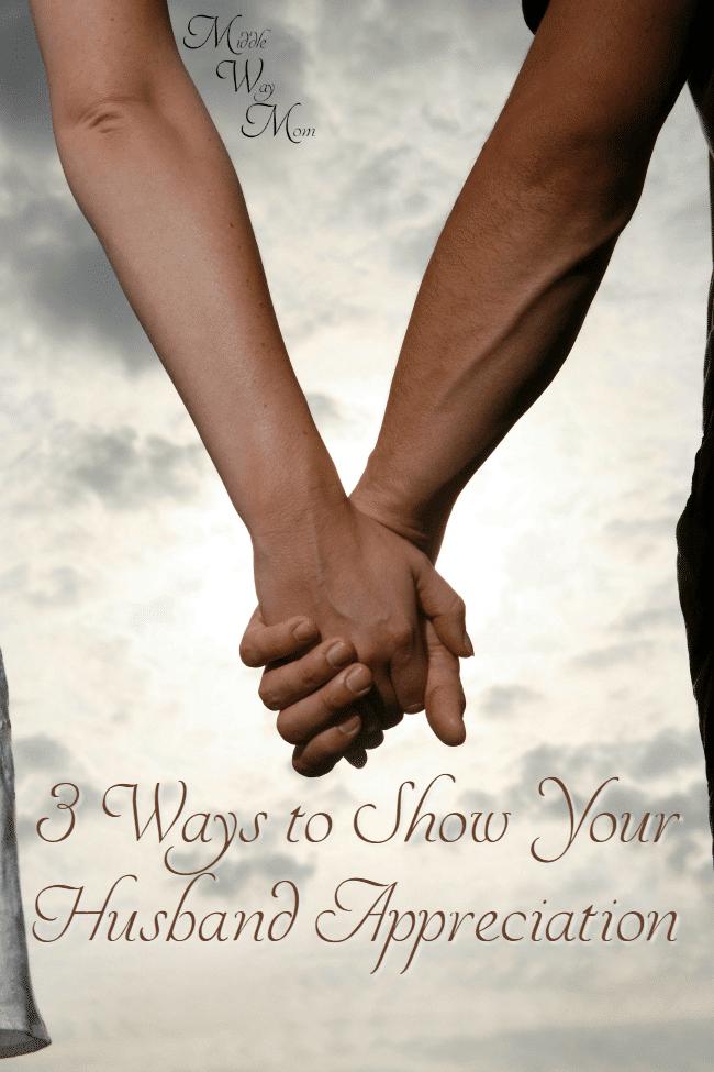 3 ways to show your husband appreciation