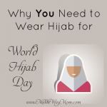 World Hijab Day is February 1st! Why should YOU don hijab for the day?