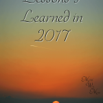 2017 didn't start out with any goals or resolutions, but there are definitely some lessons I've learned.