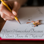I Can't Homeschool Because I Don't Know the Material!
