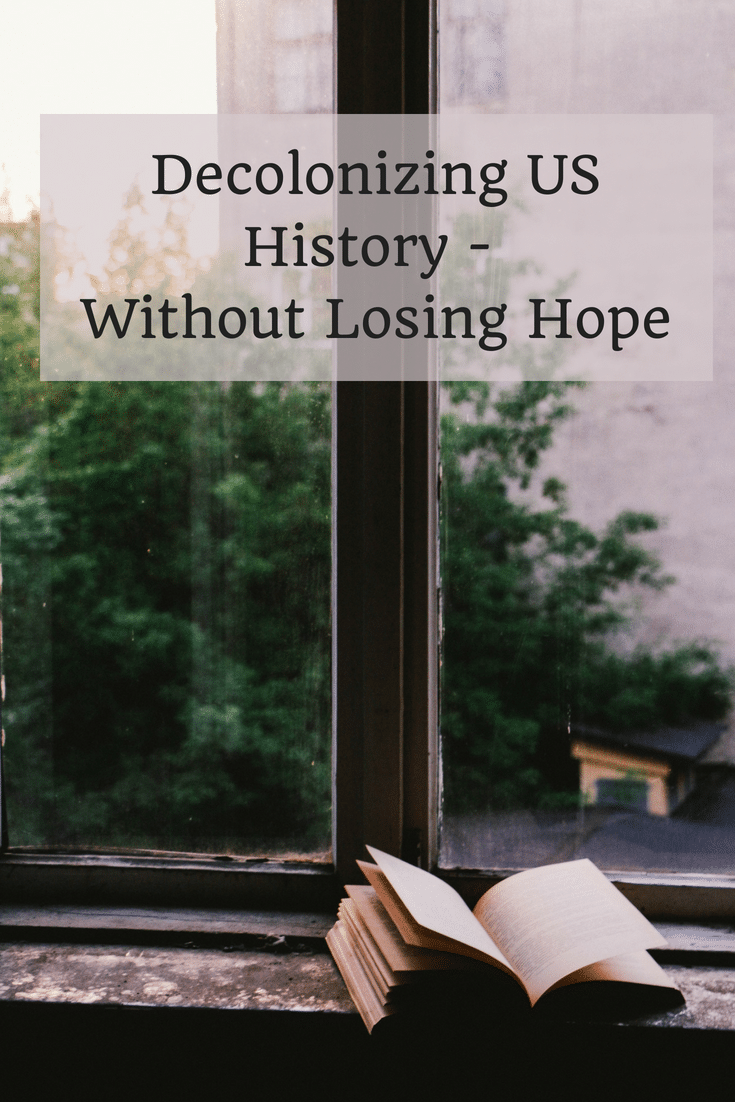 Decolonizing US History - Without losing hope