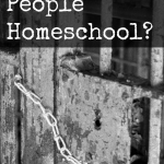 Why do people choose to homeschool? Is it only for the ultra-religious segment of our population? What other reasons are there? - www.MiddleWayMom.com