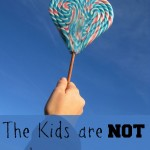 The Kids are NOT an Interruption - www.MiddleWayMom.com