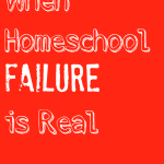 When Homeschool Failure is Real - www.MiddleWayMom.com